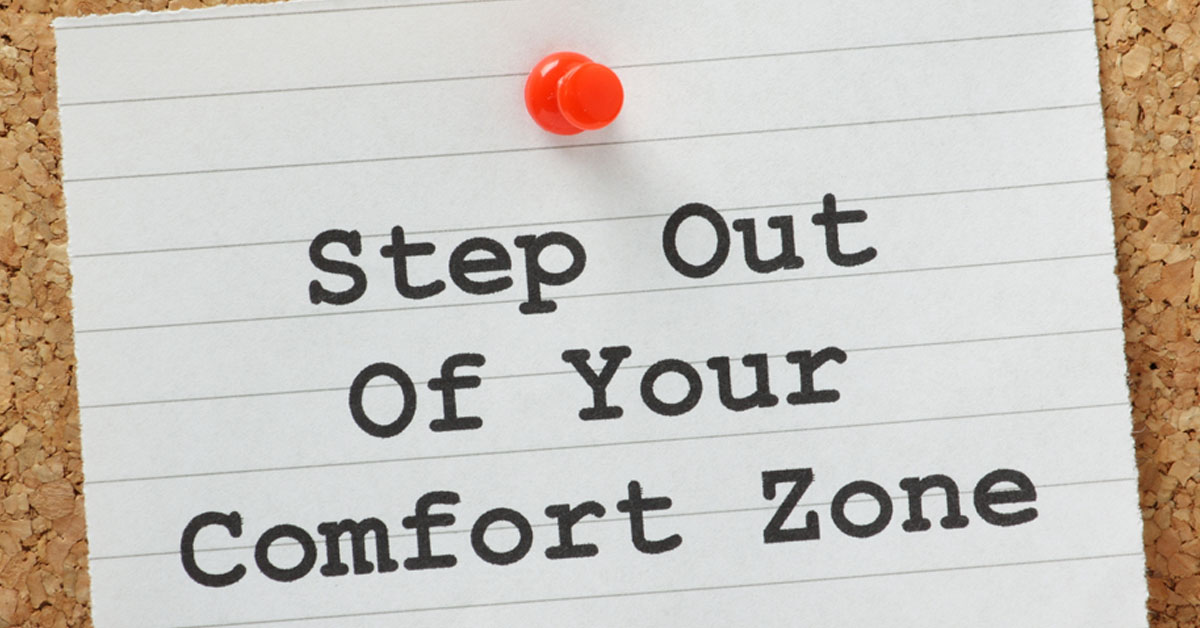 Push beyond your comfort zone