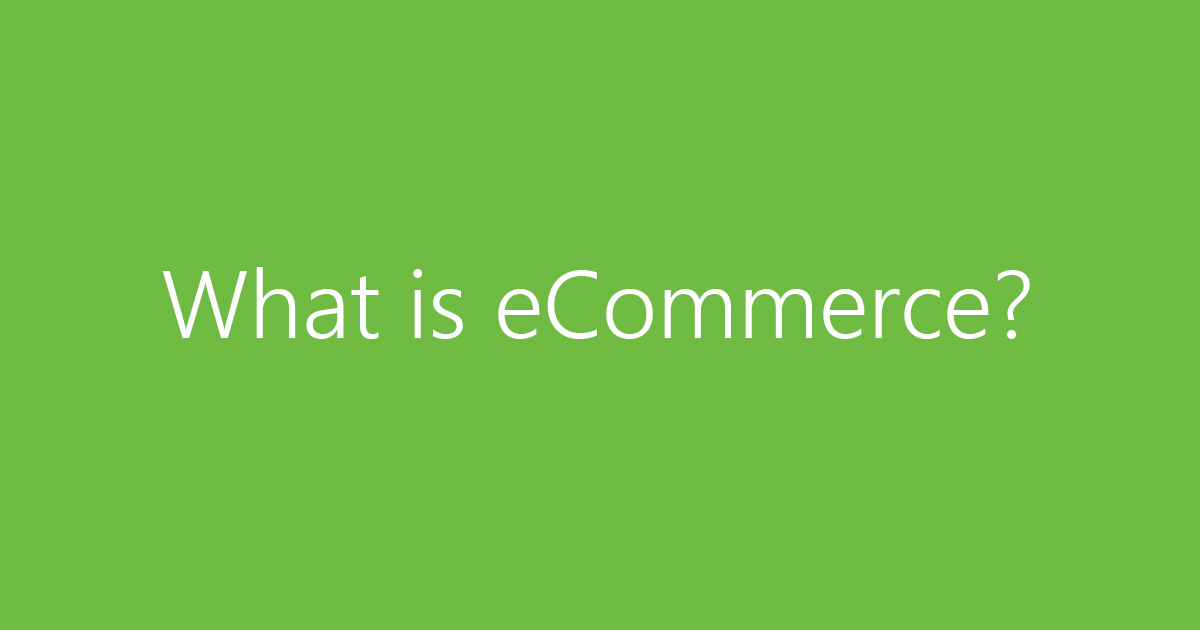 What is eCommerce?